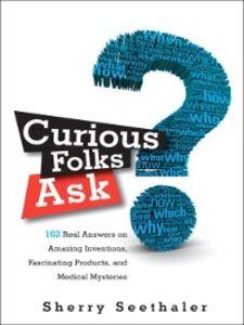 Foto Cover di Curious Folks Ask, Ebook inglese di Sherry Seethaler, edito da Pearson Education