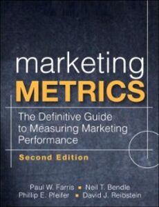 Ebook in inglese Marketing Metrics Bendle, Neil , Farris, Paul W. , Pfeifer, Phillip , Reibstein, David