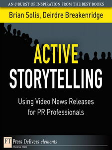 Foto Cover di Active Storytelling, Ebook inglese di Deirdre Breakenridge,Brian Solis, edito da Pearson Education