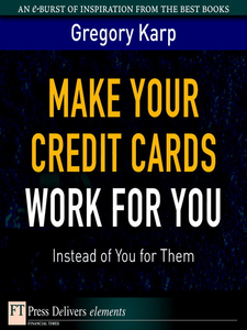 Ebook in inglese Make Your Credit Cards Work for You Instead of You for Them Karp, Gregory