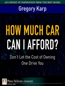 Foto Cover di How Much Car Can I Afford?, Ebook inglese di Gregory Karp, edito da Pearson Education