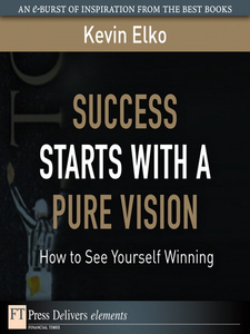 Ebook in inglese Success Starts with a Pure Vision Elko, Kevin