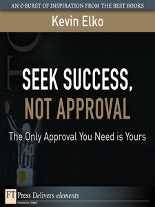 Ebook in inglese Seek Success, Not Approval Elko, Kevin