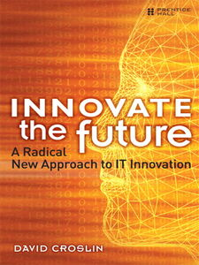 Foto Cover di Innovate the Future, Ebook inglese di David Croslin, edito da Pearson Education
