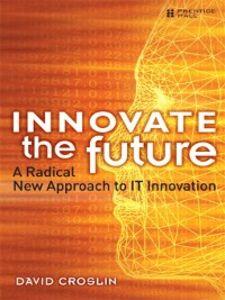 Ebook in inglese Innovate the Future Croslin, David