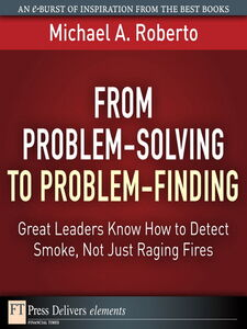 Ebook in inglese From Problem-Solving to Problem-Finding Roberto, Michael A.
