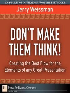 Foto Cover di Don't Make Them Think!, Ebook inglese di Jerry Weissman, edito da Pearson Education