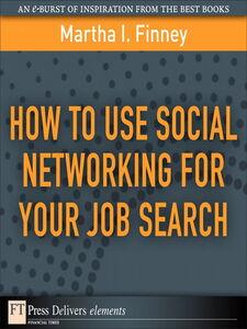 Foto Cover di How to Use Social Networking for Your Job Search, Ebook inglese di Martha I. Finney, edito da Pearson Education