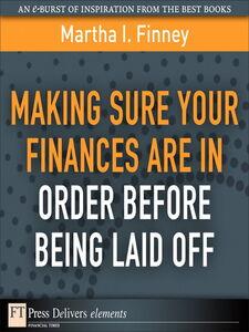 Foto Cover di Making Sure Your Finances Are in Order Before Being Laid Off, Ebook inglese di Martha I. Finney, edito da Pearson Education
