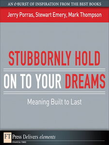 Ebook in inglese Stubbornly Hold on to Your Dreams Emery, Stewart , Porras, Jerry , Thompson, Mark