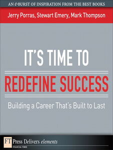 Ebook in inglese It's Time to Redefine Success Emery, Stewart , Porras, Jerry , Thompson, Mark