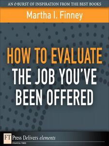 Foto Cover di How to Evaluate the Job You've Been Offered, Ebook inglese di Martha I. Finney, edito da Pearson Education