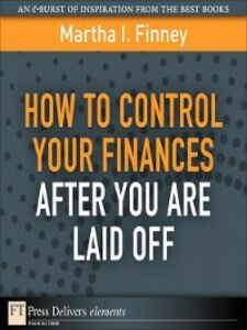 Ebook in inglese How to Control Your Finances After You Are Laid Off Finney, Martha I.