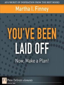 Foto Cover di You've Been Laid Off, Ebook inglese di Martha I. Finney, edito da Pearson Education