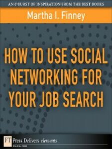Ebook in inglese How to Use Social Networking for Your Job Search Finney, Martha I.