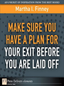 Ebook in inglese Make Sure You Have a Plan for Your Exit Before You are Laid Off Finney, Martha I.