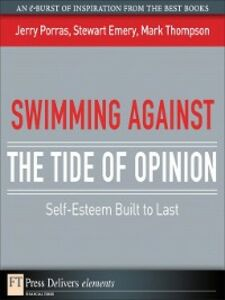 Ebook in inglese Swimming Against the Tide of Opinion Emery, Stewart , Porras, Jerry , Thompson, Mark