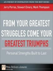 From Your Greatest Struggles Come Your Greatest Triumphs