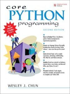 Foto Cover di Core Python Programming, Ebook inglese di Wesley J Chun, edito da Pearson Education