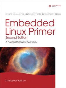 Foto Cover di Embedded Linux Primer, Ebook inglese di Christopher Hallinan, edito da Pearson Education