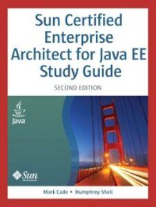 Foto Cover di Sun Certified Enterprise Architect for Java EE Study Guide, Ebook inglese di Mark Cade,Humphrey Sheil, edito da Pearson Education