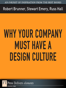 Ebook in inglese Why Your Company Must Have a Design Culture Brunner, Robert , Emery, Stewart , Hall, Russ