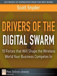 Foto Cover di Drivers of the Digital Swarm, Ebook inglese di Scott T. Snyder, edito da Pearson Education