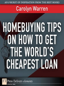 Ebook in inglese Homebuying Tips on How to Get the World's Cheapest Loan Warren, Carolyn