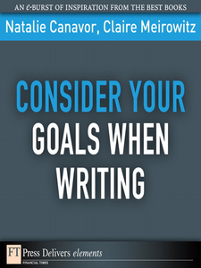 Ebook in inglese Consider Your Goals When Writing Canavor, Natalie , Meirowitz, Claire