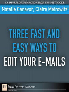 Foto Cover di Three Fast and Easy Ways to Edit Your E-mails, Ebook inglese di Natalie Canavor,Claire Meirowitz, edito da Pearson Education