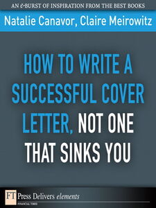 Ebook in inglese How to Write a Successful Cover Letter, Not One That Sinks You Canavor, Natalie , Meirowitz, Claire