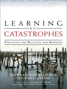 Ebook in inglese Learning from Catastrophes Kunreuther, Howard , Useem, Michael