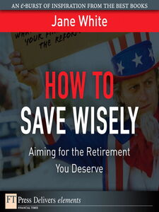Foto Cover di How to Save Wisely, Ebook inglese di Jane White, edito da Pearson Education