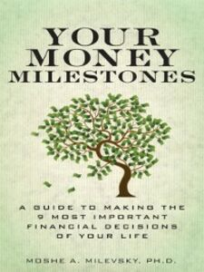Ebook in inglese Your Money Milestones Ph.D., Moshe A. Milevsky