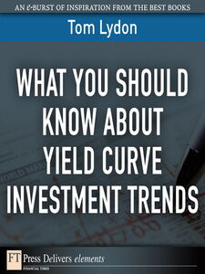 Ebook in inglese What You Should Know About Yield Curve Investment Trends Lydon, Tom