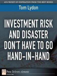 Foto Cover di Investment Risk and Disaster Don't Have to Go Hand-in-Hand, Ebook inglese di Tom Lydon, edito da Pearson Education