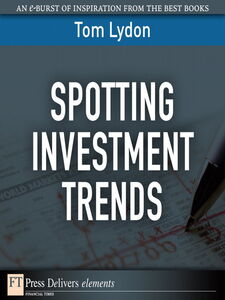 Foto Cover di Spotting Investment Trends, Ebook inglese di Tom Lydon, edito da Pearson Education