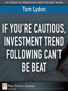Ebook in inglese If You're Cautious, Investment Trend Following Can't Be Beat Lydon, Tom