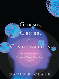 Ebook in inglese Germs, Genes, and Civilization Clark, David