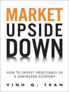 Ebook in inglese Market Upside Down Tran, Vinh Q.