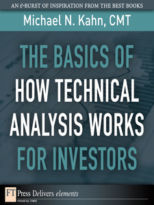 Ebook in inglese The Basics of How Technical Analysis Works for Investors CMT, Michael N. Kahn
