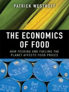 Foto Cover di The Economics of Food, Ebook inglese di Patrick Westhoff, edito da Pearson Education