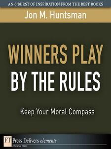 Foto Cover di Winners Play By the Rules, Ebook inglese di Jon Huntsman, edito da Pearson Education