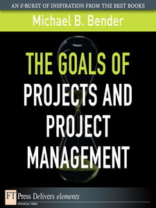 Ebook in inglese The Goals of Projects and Project Management Bender, Michael B.