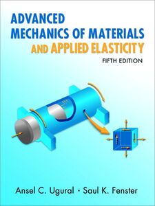 Ebook in inglese Advanced Mechanics of Materials and Applied Elasticity Fenster, Saul K. , Ugural, Ansel C.