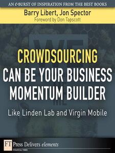 Foto Cover di Crowdsourcing Can Be Your Business Momentum Builder, Ebook inglese di Barry Libert,Jon Spector, edito da Pearson Education