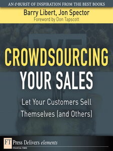 Ebook in inglese Crowdsourcing Your Sales Libert, Barry , Spector, Jon