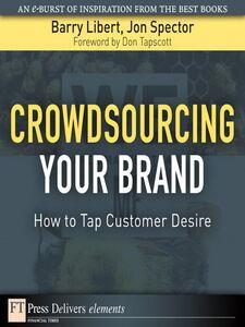 Foto Cover di Crowdsourcing Your Brand, Ebook inglese di Barry Libert,Jon Spector, edito da Pearson Education