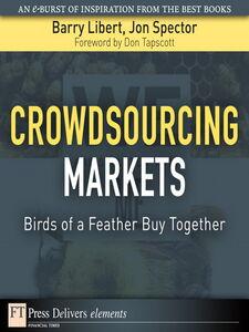 Foto Cover di Crowdsourcing Markets, Ebook inglese di Barry Libert,Jon Spector, edito da Pearson Education