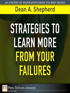 Foto Cover di Strategies to Learn More from Your Failures, Ebook inglese di Dean A. Shepherd, edito da Pearson Education